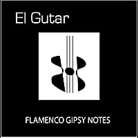El Gutar | Flamenco Gipsy Notes