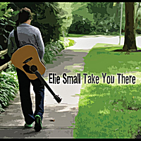 Elie Small | Take You There