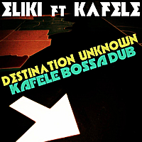 Eliki | Destination Unknown (Kafele Bossa Dub)