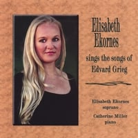Elisabeth Ekornes | Elisabeth Ekornes sings the songs of Edvard Grieg