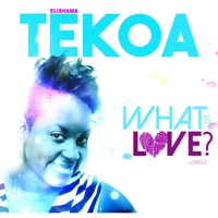 Elishama Tekoa | What Is Love?