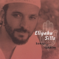 Eliyahu Sills | Songs of Qadim