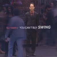 Eli Yamin | You Can't Buy Swing