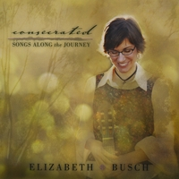 Elizabeth Busch | Consecrated: Songs Along the Journey