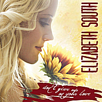 Elizabeth South | Don't Give Up On Your Love - Single