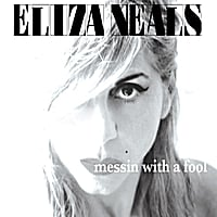 Eliza Neals | Messin With a Fool