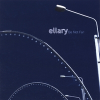 Ellary | Be Not Far