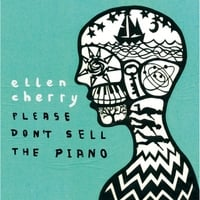 ellen cherry | Please Don't Sell the Piano
