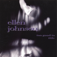 Ellen Johnson | Too Good To Title