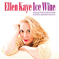 Ellen Kaye | Ice Wine (Songs for Christmas & Dark Winter Nights)