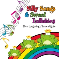 Ellen Loegering & Leon Olguin | Silly Songs and Sweet Lullabies