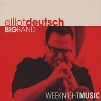 Elliot Deutsch Big Band | Weeknight Music