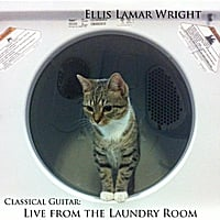 Ellis Lamar Wright | Classical Guitar : Live from the Laundry Room