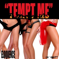 Eloquence | Tempt Me