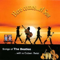 Various Artists | Here Comes El Son : Songs of the Beatles with a Cuban twist.