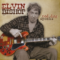 Elvin Bishop | Red Dog Speaks