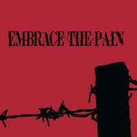 Embrace the Pain | Embrace the Pain