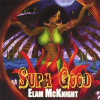 Elam McKnight | Supa Good
