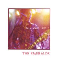 The Emeralds | Talk About Love