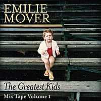Emilie Mover | The Greatest Kids Mix Tape, Vol. 1