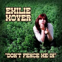 Emilie Mover | Don't Fence Me In