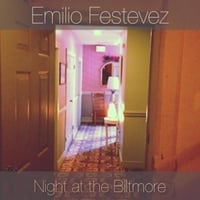 Emilio Festevez | Night At the Biltmore