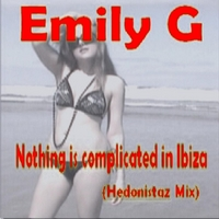 Emily G | Nothing Is Complicated in Ibiza (Hedonistaz Mix)