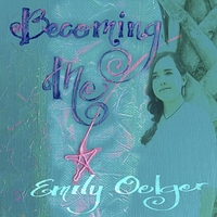 Emily Oelger | Becoming Me