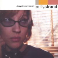Emily Strand | Delay in the Connection