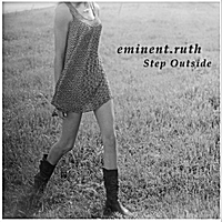 Eminent.Ruth | Step Outside