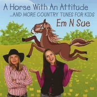 Em N Sue | A Horse With An Attitude