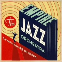 The Empire Jazz Orchestra | Symphonies in Riffs