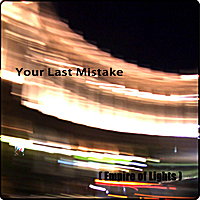 Empire of Lights | Your Last Mistake