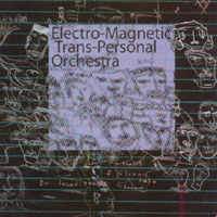Electro-Magnetic Trans-Personal Orchestra | Electro-Magnetic Trans-Personal Orchestra