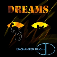 Enchanted Duo | Dreams