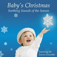 Encore Ensemble | Baby's Christmas