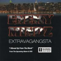 Enemy Mindz | ExtravaGangsta
