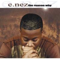 E.NEZ | The Reason Why