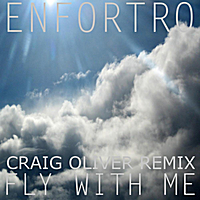 Enfortro | Fly With Me (Craig Oliver Remix)