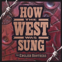 English Brothers | How The West Was Sung