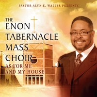Enon Tabernacle Mass Choir | As For Me and My House