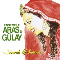 Ensemble Aras & Gulay | Sounds of Sunrise