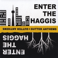 Enter the Haggis | Gutter Anthems