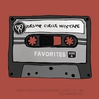 Enter The Worship Circle | Worship Circle Mixtape: Favorites, Side A