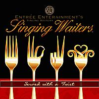 Entree Entertainment's Singing Waiters | Served with a Twist