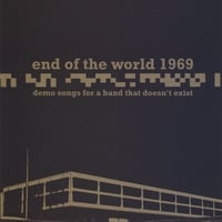 End of the World 1969 | Demo Songs for a Band that doesn't Exist
