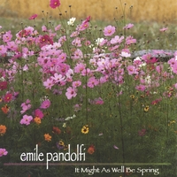Emile Pandolfi | It Might As Well Be Spring