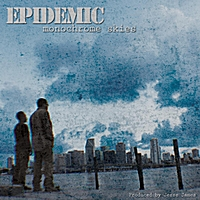 Epidemic | Monochrome Skies