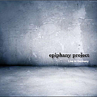 Epiphany Project | Epiphany Project Live in Germany