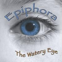 Epiphora | The Watery Eye